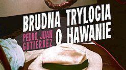 Recenzja: Brudna trylogia o Hawanie