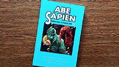 Recenzja komiksu Abe Sapien. Mroczne i straszliwe. Tom 1