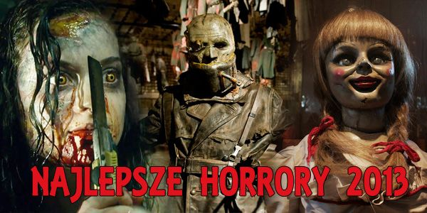 Najlepsze horrory 2013 roku!